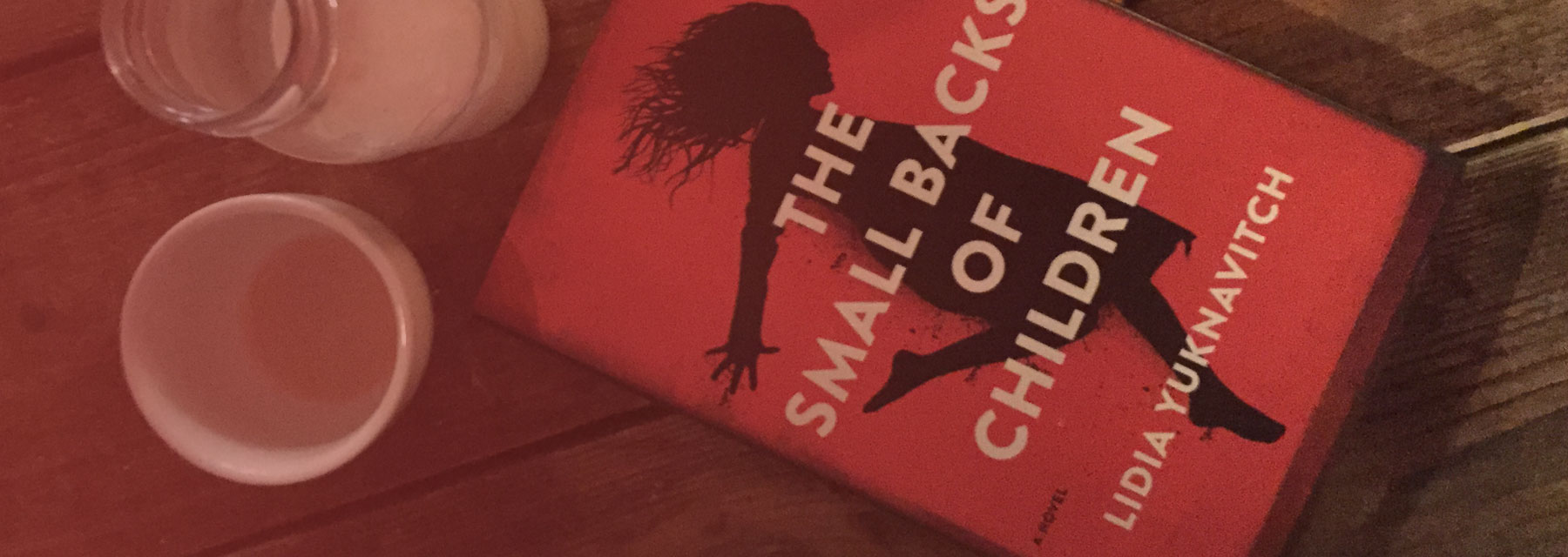 Review: The Small Backs of Children, by Lidia Yuknavitch
